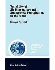 Variability of Air Temperature and Atmospheric Precipitation in the Arctic (Volume 25)