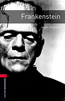 Frankenstein (Oxford Bookworms Stage 3) 019421642X Book Cover