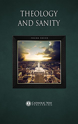 Theology and sanity kindle edition by frank sheed catholic way theology and sanity by sheed frank fandeluxe PDF