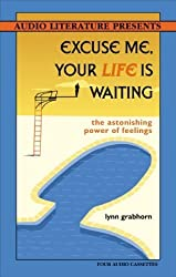 Excuse Me, Your Life Is Waiting: The Astonishing Power of Feelings by Lynn Grabhorn (2001-01-30)