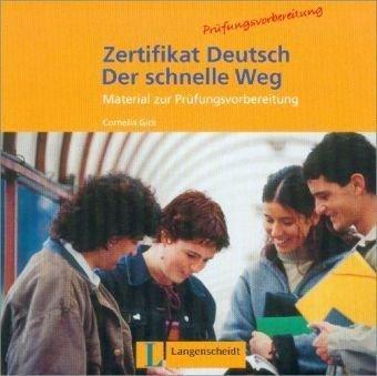 Zertifikat Deutsch Der Schnelle Weg - Level 10: CD (German Edition) PDF