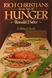 Rich Christians in an Age of Hunger : A Biblical Study, Sider, Ronald J., 0877849773