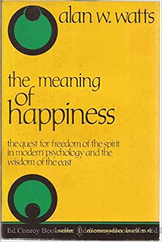 The Meaning Of Happiness The Quest For Freedom Of The Spirit In  The Meaning Of Happiness The Quest For Freedom Of The Spirit In Modern  Psychology And The Wisdom Of The East Alan W Watts   Amazoncom  Analysis And Synthesis Essay also English Essay Sample  Custom Written Business Plans