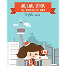 Airplane School: First Adventure to Canada
