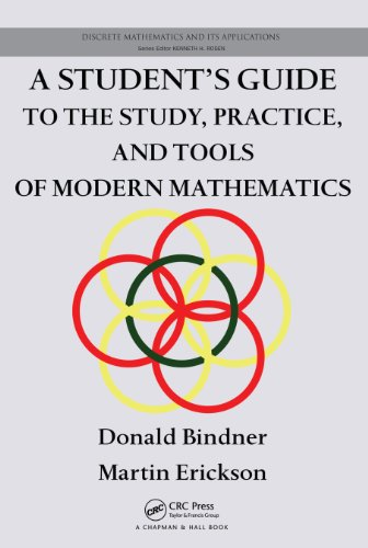 Download A Student's Guide to the Study, Practice, and Tools of  Modern Mathematics (Discrete Mathematics and Its Applications) Pdf