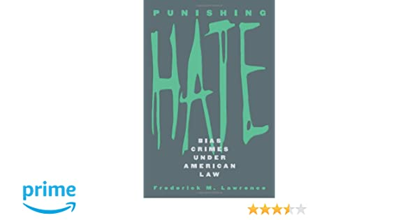 Punishing Hate: Bias Crimes Under American Law