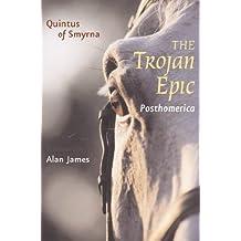 The Trojan Epic: Posthomerica (Johns Hopkins New Translations from Antiquity)