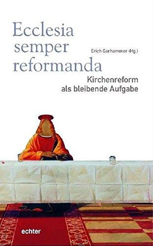 ecclesia-semper-reformanda-kirchenreform-als-bleibende-aufgabe-wrzburger-theologie