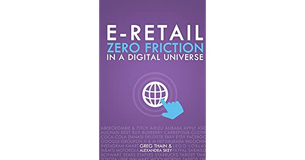 Amazon.com: E-Retail Zero Friction In A Digital Universe ...