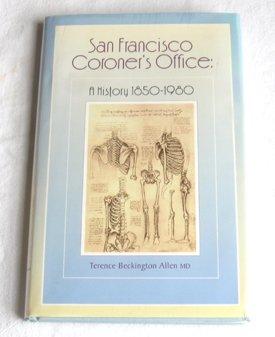 San Francisco Coroner's Office: A History, 1850-1980
