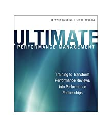 Ultimate Performance Management: Transforming Performance Reviews into Performance Relationships