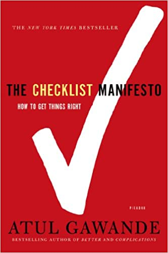 The Checklist Manifesto How To Get Things Right Atul Gawande