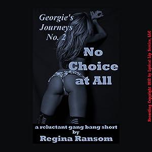 No Choice at All: A Reluctant Gang Bang Short Audiobook