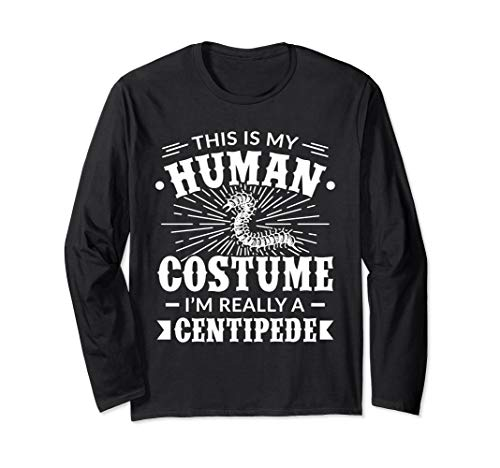 Human Costume Im Really a Centipede Halloween Gift Long Sleeve T-Shirt -
