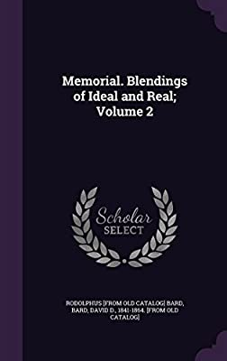 Memorial. Blendings of Ideal and Real; Volume 2