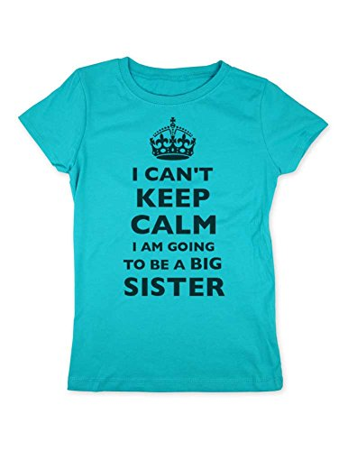 I Can't Keep Calm I am Going To Be a Big Sister - Fashion Tr