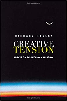 creative tension essays on science religion michael heller  creative tension essays on science religion