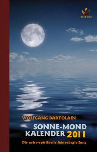 Sonne-Mond Kalender 2011: Die astro-spirituelle Jahresbegleitung