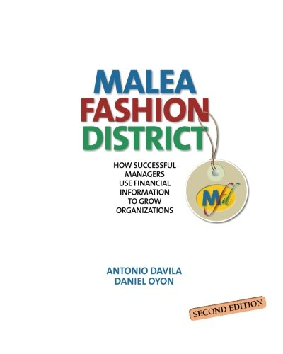 Malea Fashion District: How Successful Managers Use Financial Information to Grow Organizations, 2 Edition