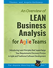 LEAN Business Analysis for Agile Teams: Introducing Lean Principles that Supercharge Your Requirements Discovery Process in Agile and Traditional Software Development