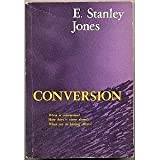 Conversion, E. Stanley Jones, 0687096294