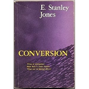 Conversion: What is Conversion? How Does It Come About? What Are Its Lasting Effects?
