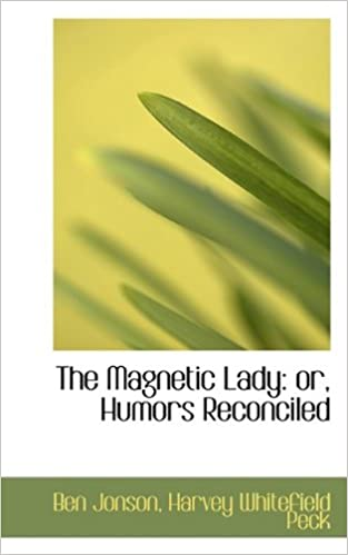 Book The Magnetic Lady: or, Humors Reconciled