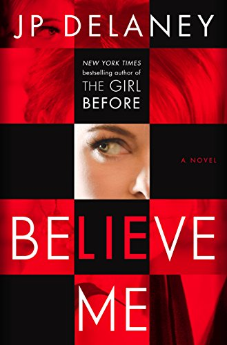 Believe Me: A Novel by [Delaney, JP]