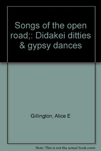 Songs of the open road;: Didakei ditties & gypsy dances (Open Songs For The Road)