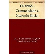 TD 0968 - Criminalidade e Interação Social