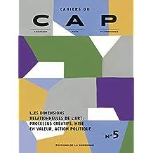 Les dimensions relationnelles de l'art: Processus créatifs, mise en valeur, action politique (Création, Arts et Patrimoines) (French Edition)