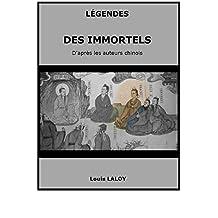 LÉGENDES DES IMMORTELS D'après les auteurs chinois (French Edition)