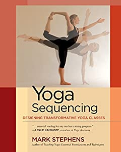 Yoga Sequencing: Designing Transformative Yoga Classes by North Atlantic Books