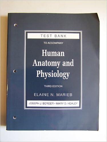 Testbank to Human Anatomy and Physiology 3e: Marieb: 9780805342857 ...
