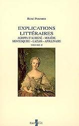 Explications littéraires : Volume 2, Agrippa d'Aubigné, Molière, Montesquieu, Laclos, Apollinaire
