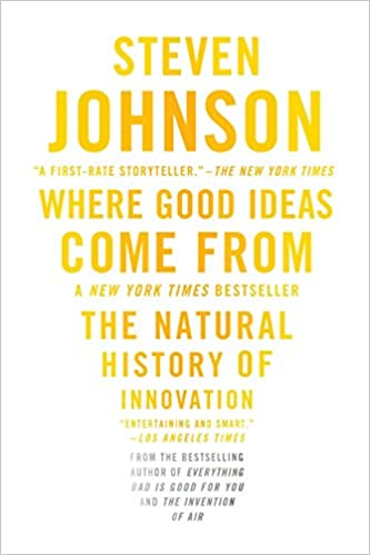 Where Good Ideas Come From: The Natural History of Innovation ...