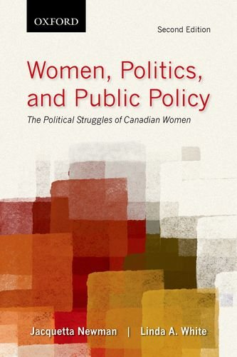 Women, Politics, and Public Policy: The Political Struggles of Canadian Women