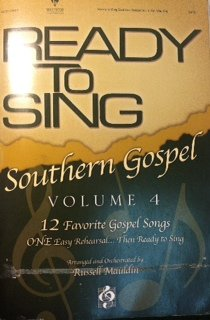 Ready to Sing Southern Gospel Volume 4 Choral Book