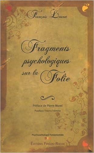 Livre gratuits en ligne Fragments psychologiques sur la folie : La naissance de la psychose pdf