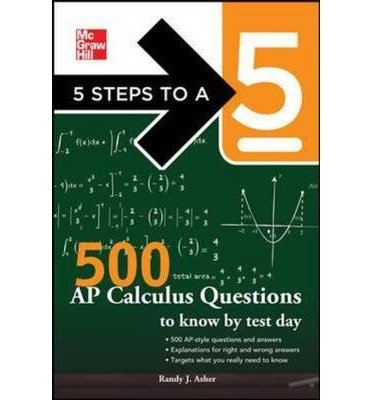 [ [ [ 500 AP Calculus AB/BC Questions to Know by Test Day (5 Steps to a 5) [ 500 AP CALCULUS AB/BC QUESTIONS TO KNOW BY TEST DAY (5 STEPS TO A 5) ] By Miner, Zachary ( Author )Mar-12-2012 Paperback ebook
