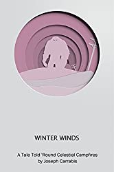 Winter Winds: A Tale Told 'Round Celestial Campfires