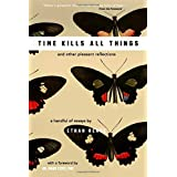 Time Kills All Things: and other pleasant reflections