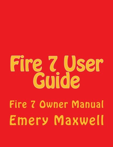 [Ebook] Fire 7 User Guide: Fire 7 Owner Manual TXT