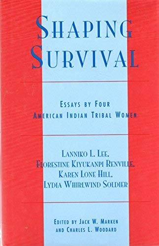 Shaping Survival: Essays by Four American Indian Tribal Women