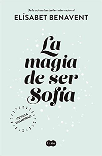 La magia de ser Sofía: Elísabet Benavent: Amazon.com.mx: Libros