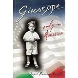 Giuseppe - Only in America, Joseph Francesco Levanto, 0972552901