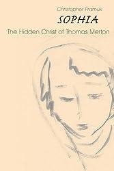 Sophia: The Hidden Christ of Thomas Merton