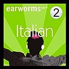 Rapid Italian: Volume 2 Hörbuch von  Earworms Learning Gesprochen von: Marlon Lodge