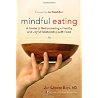 Mindful Eating: A Guide to Rediscovering a Healthy and Joyful Relationship with Food-includes CD