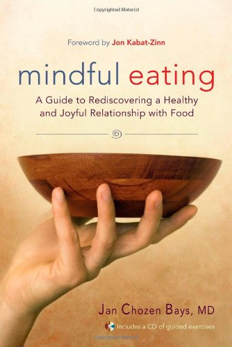 Mindful Eating  A Guide To Rediscovering A Healthy And Joyful Relationship With Food  Includes Cd